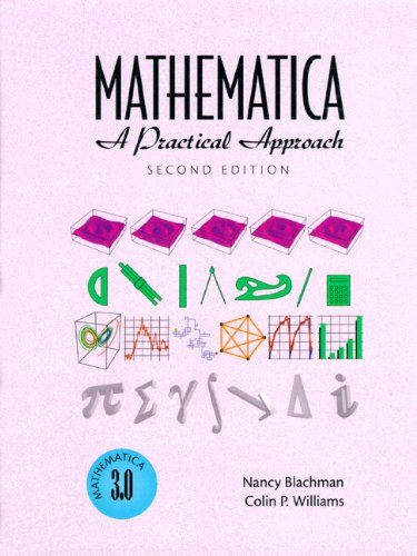 Mathematica: A Practical Approach (2nd Edition)