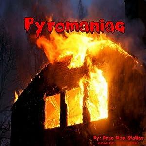 Pyromaniac Audiobook