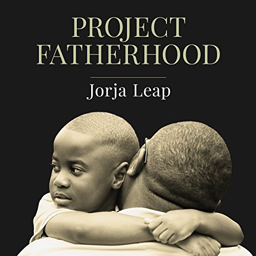 Project Fatherhood: A Story of Courage and Healing in One of America's Toughest Communities