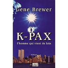 K-pax l'Homme Qui Vient de Loin