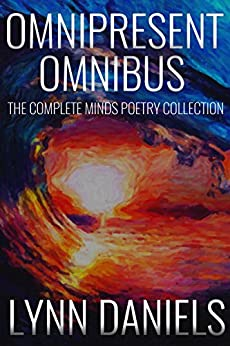 Omnipresent Omnibus: The Complete MINDS Poetry Collection by [Daniels, Lynn]