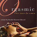 Orgasmic: Erotica for Women