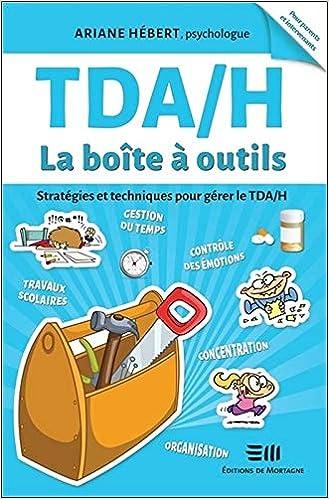 TDA/H La boîte à outils : Stratégies et techniques pour gérer le ...