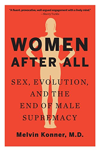 Women After All: Sex, Evolution, and the End of Male Supremacy cover