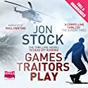 Games Traitors Play Audiobook by Jon Stock Narrated by Paul Panting