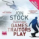 Games Traitors Play | Jon Stock