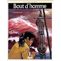 BOUT D'HOMME T03 : VENGEANCE