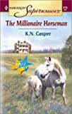img - for Millionaire Horseman: Return to East Texas (Harlequin Superromance No. 978) book / textbook / text book