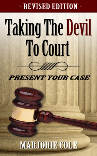 Taking The Devil to Court - Present Your Case (Revised)