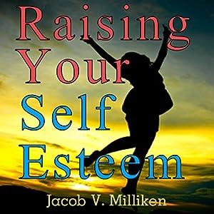 Raising Your Self Esteem: Overcoming Pessimistic Patterns Audiobook