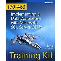Training Kit (Exam 70-463) Implementing a Data Warehouse with Microsoft SQL Server 2012 (MCSA) (Microsoft Press Training Kit)