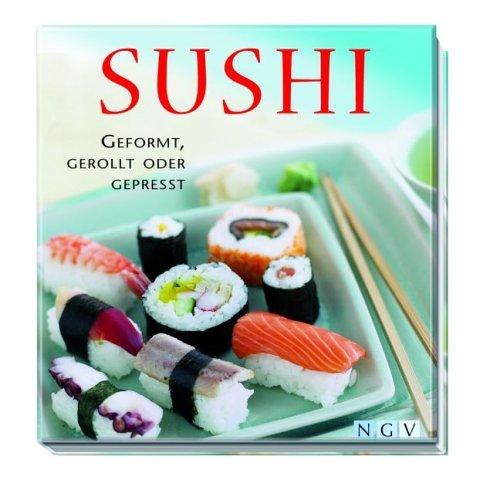 Sushi: Geformt, gerollt oder gepresst