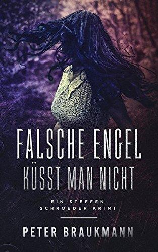 Falsche Engel küsst man nicht: Ein Fall für Steffen Schroeder