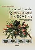 Le grand livre des compositions florales by