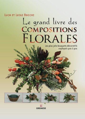 Le grand livre des compositions florales by (Paperback)