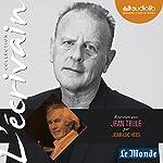 Entretien avec Jean Teulé (Collection L'écrivain) | Jean Teulé,Jean-Luc Hees