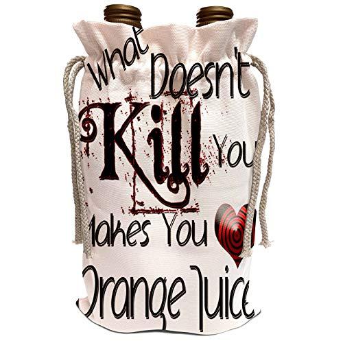 3dRose Blonde Designs What Doesnt Kill You Makes You Love - What Doesnt Kill You Orange Juice - Wine Bag (wbg_186088_1)