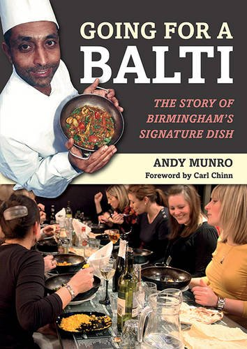 Going for a Balti: The Story of Birmingham's Signature Dish by Andy Munro
