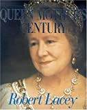 The Queen Mother's Century, Robert Lacey, 0316511544