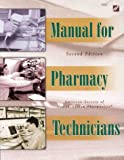Manual for Pharmacy Technicians, Ashp, 1879907798