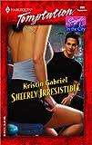 Sheerly Irresistible, Kristin Gabriel, 0373259964