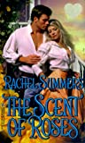 The Scent of Roses, Rachel Summers and Kensington Publishing Corporation Staff, 0821763199