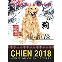 Chien 2018: Astrologie & Feng Shui (French Edition)