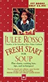 Fresh Start for Soup, Julee Rosso, 0804117047