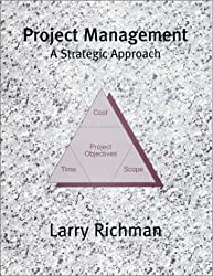 Project Management : A Strategic Approach