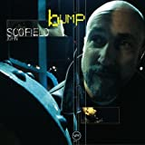Bump by Scofield, John (2000-03-14)