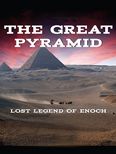 The Great Pyramid - Lost Legend of Enoch