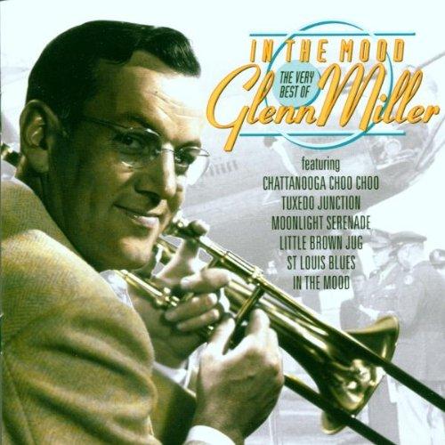 In the Mood: The Very Best of Glenn Miller (Glenn Miller Very Best Of)