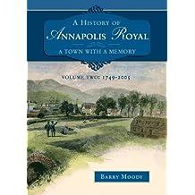 History of Annapolis Royal Volume 2: 1749-2005
