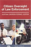 Citizen Oversight of Law Enforcement, Justina Cintron Perino, 1590316231