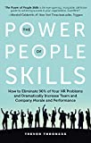 The Power of People Skills: How to Eliminate 90% of Your HR Problems and Dramatically Increase Team and Company Morale and Performance