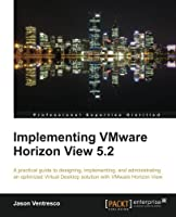 Implementing VMware Horizon View 5.2 Front Cover