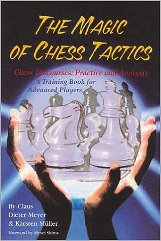 The Magic of Chess Tactics: Claus Dieter Mayer, Karsten Müller: 9781888690149: Amazon.com: Books