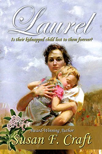 Book: Laurel - Will the couple's love sustain them or is their daughter lost to them forever? by Susan F. Craft