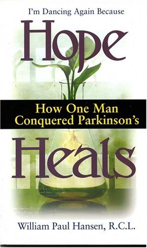 Hope Heals: How One Man Conquered Parkinson's ebook