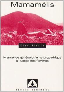 Mamamélis : manuel de gynécologie naturopathique à l'usage des femmes, Nissim, Rina