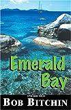 Emerald Bay, Bob Bitchin, 096621823X