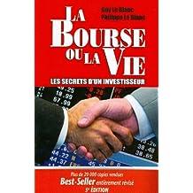 La Bourse ou la Vie: les Secrets d'Un Investisseur 5e Ed.