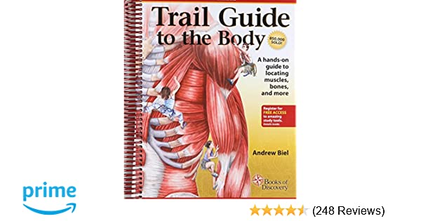 Trail Guide to the Body: How to Locate Muscles, Bones and