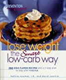 Lose Weight the Smart Low-Carb Way, Bettina Newman and David Joachim, 157954438X