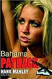 Bahama Payback, Hank Manley, 1420817434