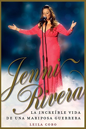 Jenni Rivera (Spanish Edition): La increíble vida de una mariposa guerrera by Alfred Music