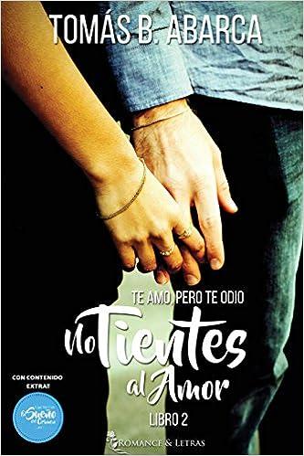 Te amo, pero te odio: El sueño del crimen y No tientes al amor: Amazon.es: B. Abarca, Tomás: Libros