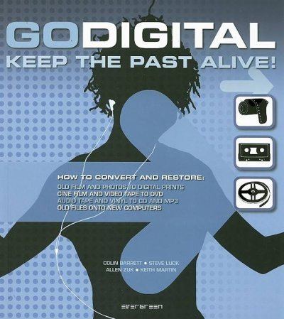 Go Digital: Keep the Past Alive!