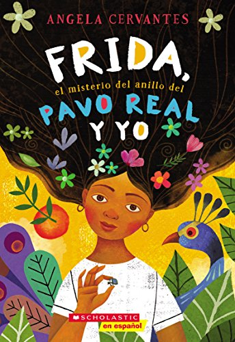 Frida, el misterio del anillo del pavo real y yo (Me, Frida, and the Secret of the Peacock Ring) (Spanish Edition) -