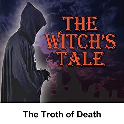 The Witch's Tale: The Troth of Death